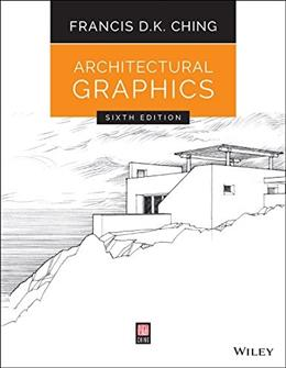 Architectural Graphics, by Ching, 6th Edition 9781119035664