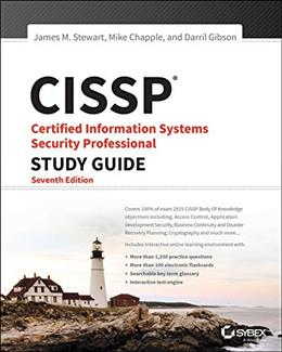 CISSP: (ISC)2 Certified Information Systems Security Professional Official Study Guide, by Stewart, 7th Edition 9781119042716