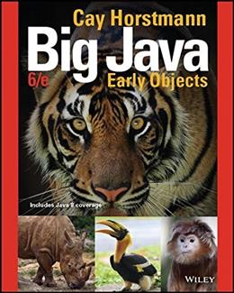 Big Java: Early Objects, by Horstmann, 6th Edition, Binder Ready Version 9781119056447