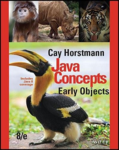 Java Concepts: Early Objects, by Horstmann, 8th Edition 9781119056454