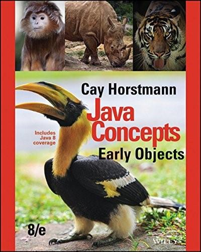 Java Concepts: Early Objects, by Horstmann, 8th Edition 9781119056508