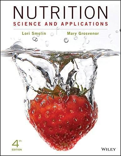 Nutrition: Science and Applications, by Smolin, 4th Edition, Binder Ready 9781119087106