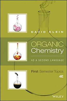 Organic Chemistry As a Second Language, by Klein, 4th Edition 9781119110668