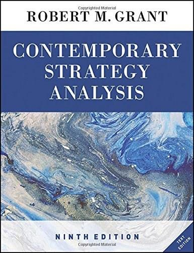 Contemporary Strategy Analysis, by Grant, 9th Edition 9781119120834