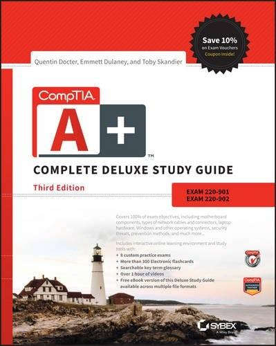 CompTIA A+ Complete Deluxe Study Guide: Exams 220-901 and 220-902, by Docter, 3rd Edition 9781119137931