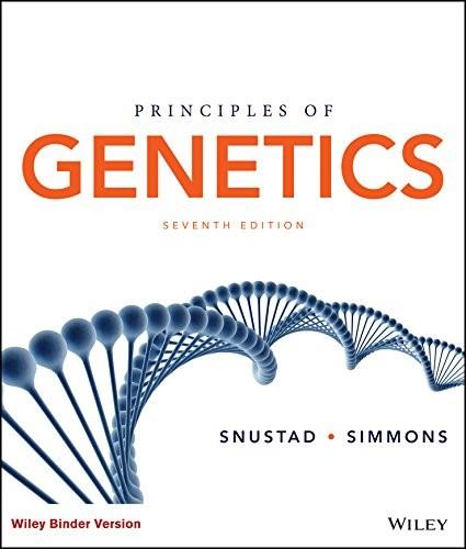 Principles of Genetics, by Snustad, 7th Binder Ready Version 9781119142287