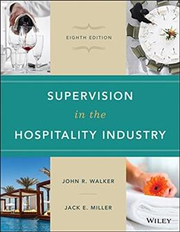 Supervision in the Hospitality Industry, by Walker, 8th Edition 9781119148463