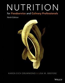 Nutrition for Foodservice and Culinary Professionals, by Drummond, 9th Edition 9781119148494