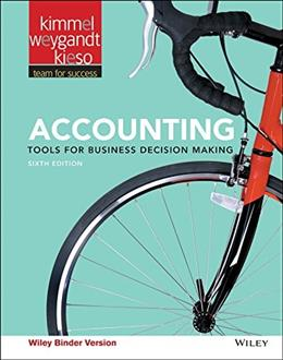 Accounting: Tools for Business Decision Making, by Kimmel, 6th Edition 9781119191674