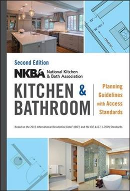 NKBA Kitchen and Bathroom Planning Guidelines, by NKBA, 2nd Edition 9781119216001