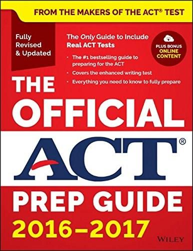 Official ACT Prep Guide, 2016 - 2017, by ACT 9781119225416