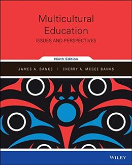 Multicultural Education: Issues and Perspectives, by Banks, 9th Edition 9781119238744