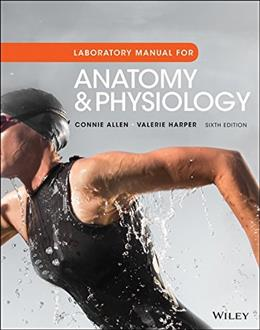 Laboratory Manual for Anatomy and Physiology, 6th Edition 9781119329916
