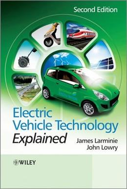 Electric Vehicle Technology Explained, by Larminie, 2nd Edition 9781119942733