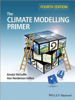Climate Modelling Primer, by McGuffie, 4th Edition 9781119943372