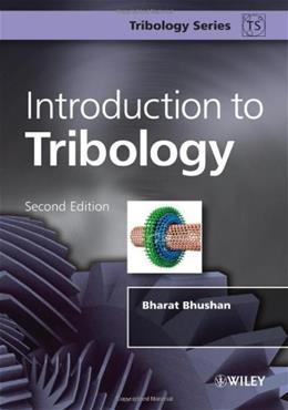 Introduction to Tribology, by Bhushan, 2nd Edition 9781119944539