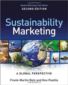 Sustainability Marketing: A Global Perspective, by Belz, 2nd Edition 9781119966197