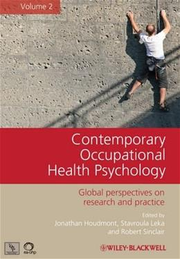 Contemporary Occupational Health Psychology: Global Perspectives on Research and Practice, by Houdmont, Volume 2 9781119971047