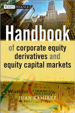 Handbook of Corporate Equity Derivatives and Equity Capital Markets (The Wiley Finance Series) 9781119975908