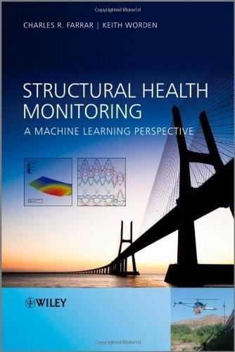 Structural Health Monitoring: A Machine Learning Perspective, by Farrar 9781119994336