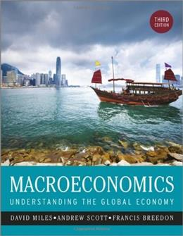 Macroeconomics: Understanding the Global Economy, by Miles, 3rd Edition 9781119995722