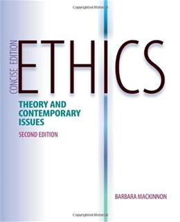Ethics: Theory and Contemporary Issues, by MacKinnon, 2nd Concise Edition 9781133049746