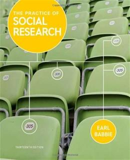 The Practice of Social Research, 13th Edition 9781133049791
