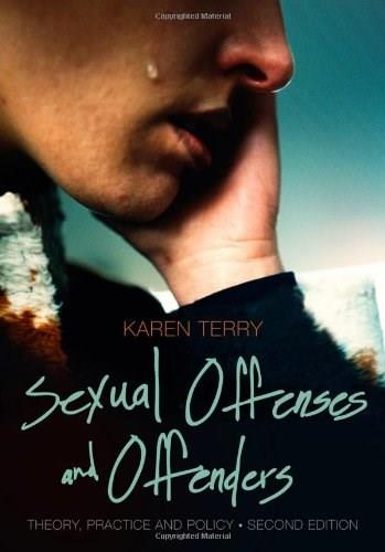Sexual Offenses and Offenders: Theory, Practice, and Policy 2 9781133049821