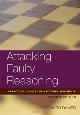 Attacking Faulty Reasoning, by Damer, 7th Edition 9781133049982