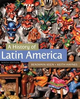History of Latin America, by Keen, 9th Edition 9781133050506