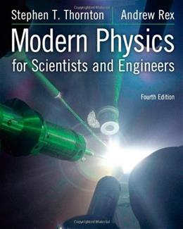Modern Physics for Scientists and Engineers, 4th Edition 9781133103721