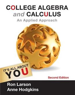 College Algebra and Calculus: An Applied Approach (Textbooks Available with Cengage Youbook) 2 9781133105060