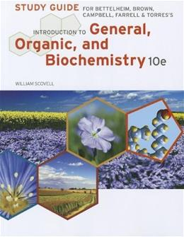 General, Organic and Biochemistry, by Bettelheim, 10th Edition, Study Guide 9781133105411
