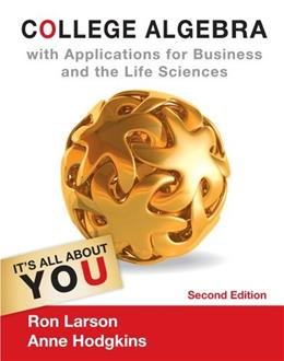 College Algebra with Applications for Business and Life Sciences, by Larson, 2nd Edition 9781133108498