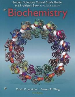 Biochemistry, by Garrett, 5th Edition, Study Guide with Solutions Manual and Problems Book 9781133108511