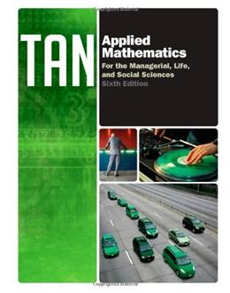 Applied Mathematics for the Managerial, Life, and Social Sciences, by Tan, 6th Edition 9781133108948
