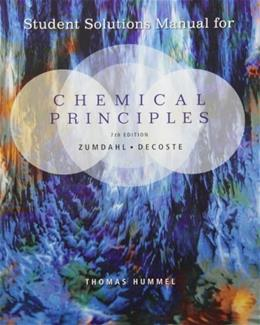 Chemical Principles, by Zumdahl, 7th Edition, SOLUTIONS MANUAL 9781133109235
