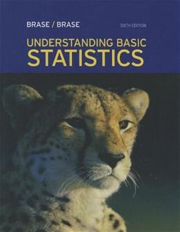 Understanding Basic Statistics, by Brase, 6th Edition 6 PKG 9781133110316