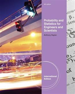 Probability and Statistics for Engineers and Scientists, by Hayter, 4th INTERNATIONAL EDITION 9781133112143