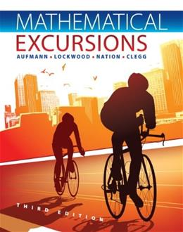 Mathematical Excursions, by Aufmann, 3rd Edition, Solutions Manual 9781133112211