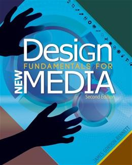 Design Fundamentals for New Media, by Bennett, 2nd Edition 9781133131137