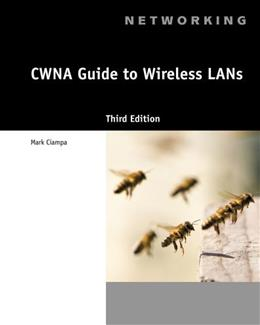 CWNA Guide to Wireless LANs, by Ciampa, 3rd Edition 9781133132172