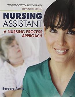 Nursing Assistant: A Nursing Process Approach, by Hegner,11th Edition, Workbook 9781133132400