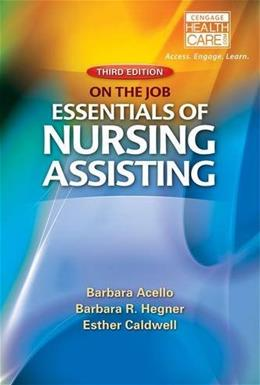 On the Job: Essentials of Nursing Assisting, by Acello, 3rd Edition 9781133132448