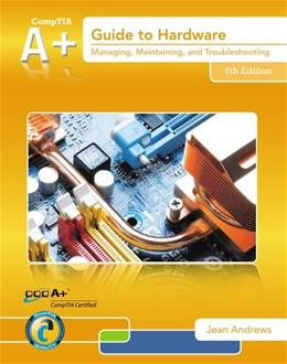 A+ Guide to Hardware, by Andrews, 6th Edition 6 PKG 9781133135128