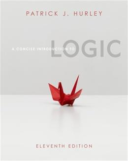 Concise Introduction to Logic, by Hurley, 11th Edition 11 PKG 9781133163831