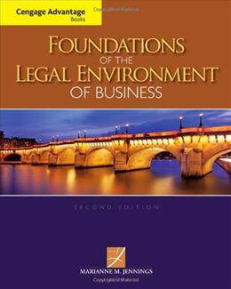 Foundations of the Legal Environment of Business, by Jennings, 2nd Cengage Advantage Editon 9781133187523