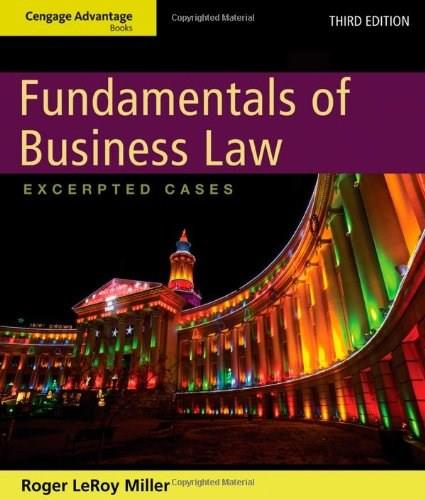 Fundamentals of Business Law: Excerpted Cases, by Miller, 3rd Edition 9781133187806