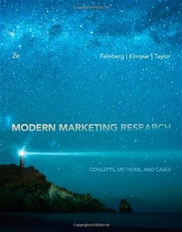 Modern Marketing Research: Concepts, Methods, and Cases, by Feinberg, 2nd Edition 2 PKG 9781133188964