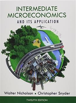 Intermediate Microeconomics and Its Application, by Nicholson, 12th Edition 9781133189039